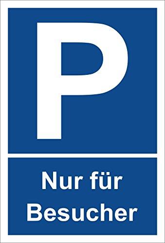Schild –Nur für Besucher – Parkplatzschild Parken – 15x20cm, 30x20cm und 45x30cm – Bohrlöcher Aufkleber Hartschaum Aluverbund -S00269