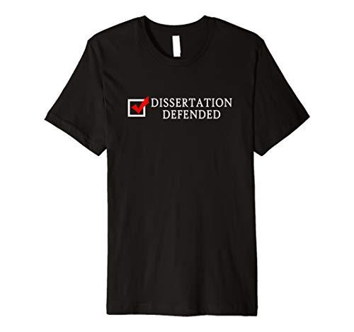 Dissertation verteidigt Funny Ph. D. T Shirt