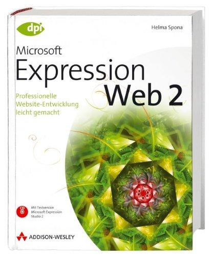 Expression Web 2. Professionelle Website-Entwicklung leicht gemacht. Mit Testversion von Microsoft Expression Studio 2 auf CD.