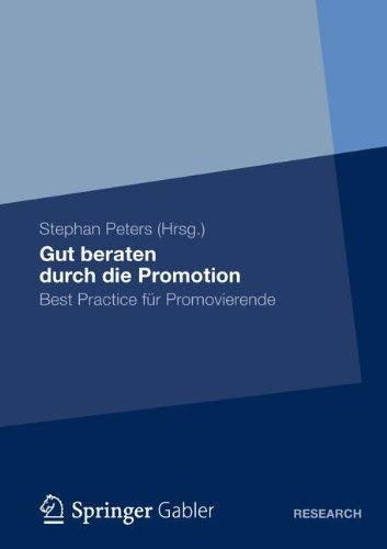 Gut beraten durch die Promotion: Best Practice für Promovierende