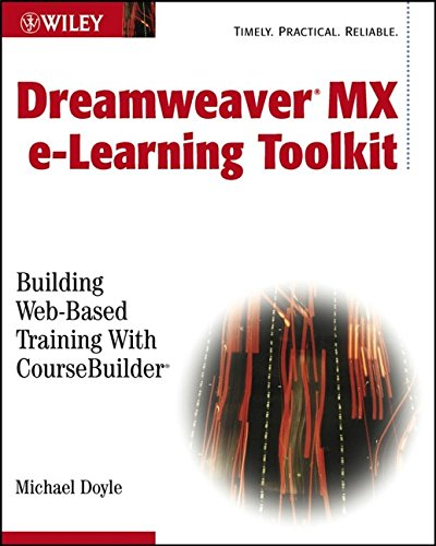Dreamweaver MX e-Learning Toolkit: Building Web-Based Training with CourseBuilder