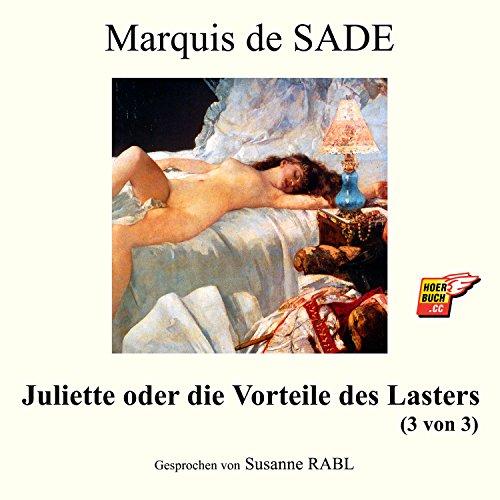 Kapitel 4: Juliette oder die Vorteile des Lasters (Teil 1)