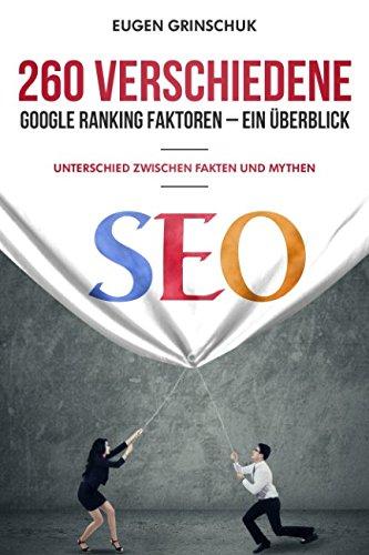 260 verschiedene Google Ranking Faktoren - Ein Überblick: Unterschied zwischen Fakten und Mythen